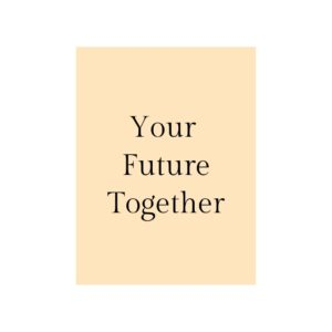 Your future together